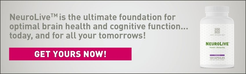 NeuroLive is the ultimate foundation for optimal brain health and cognitive function... today, and for all your tomorrows! NeuroLive bottle
