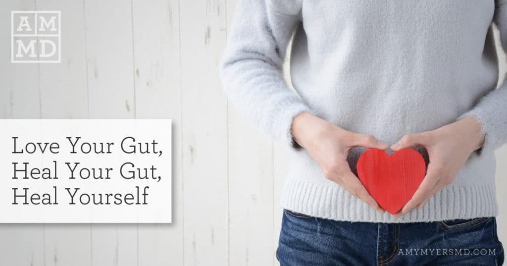 Love Your Gut, Heal Your Gut, Heal Yourself
