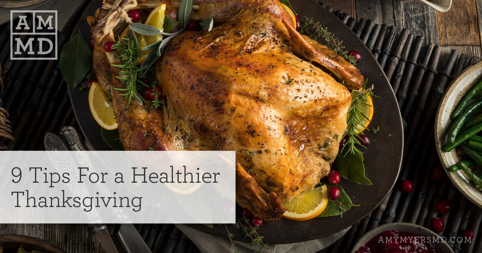 9 Tips For A Healthier Thanksgiving - A Roasted Turkey on the Table - Featured Image - Amy Myers MD