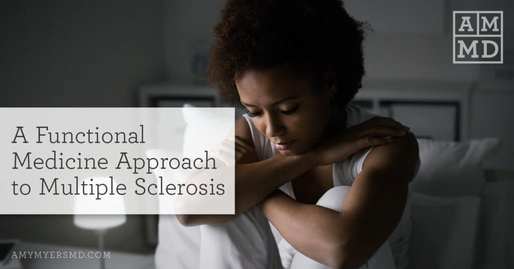 A Functional Medicine Approach to Multiple Sclerosis