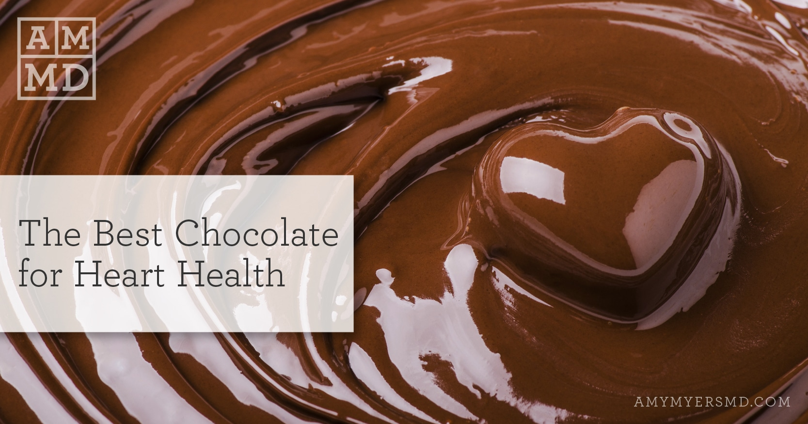 The Best Chocolate for Heart Health - Rich Dark Chocolate - Featured Image - Amy Myers MD