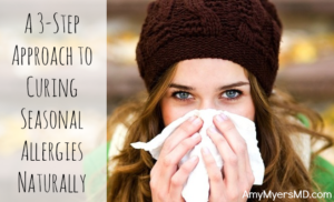 A Three Step Approach To Curing Seasonal Allergies Naturally