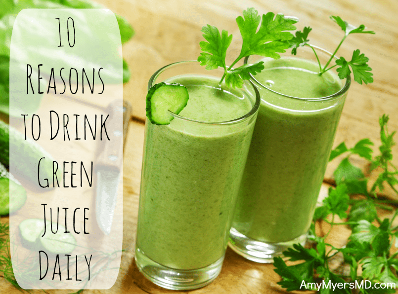 10 Reasons to Drink Green Juice Daily