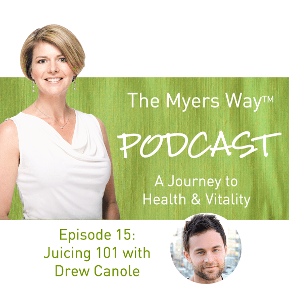 The Myers Way Episode 15: Juicing 101 with Drew Canole