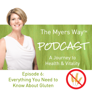 The Myers Way Episode 6: Everything You Need To Know About Gluten