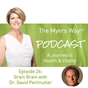 The Myers Way Episode 26: Grain Brain with Dr. David Perlmutter