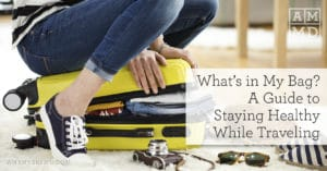 What's in My Bag? A Guide to Staying Healthy While Traveling