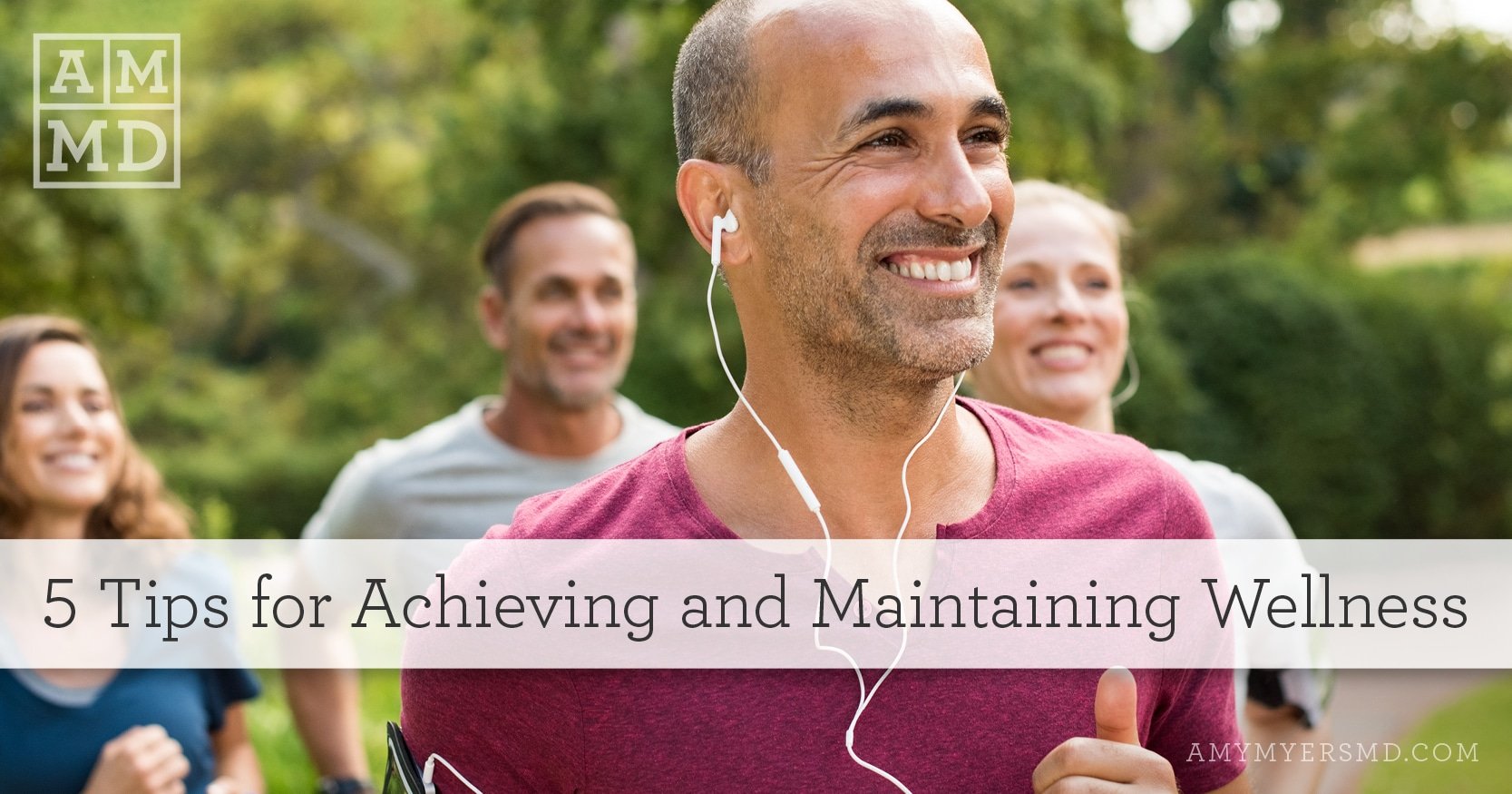 5 Tips for Achieving and Maintaining Wellness - A Man Jogging with Friends - Featured Image - AmyMyers MD