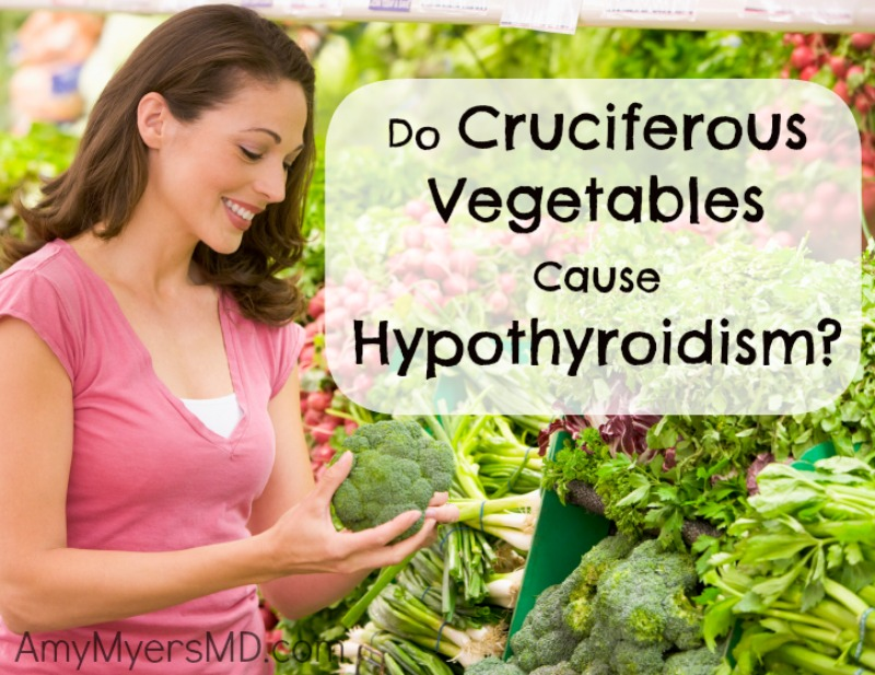 Do Cruciferous Vegetables Cause Hypothyroidism?