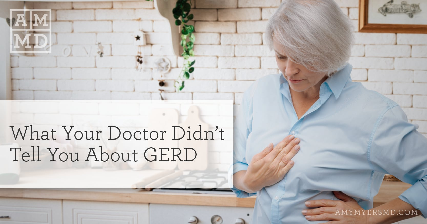 GERD - What Your Doctor Didn't Tell You - Woman with Chest Pain - Featured Image - Amy Myers MD