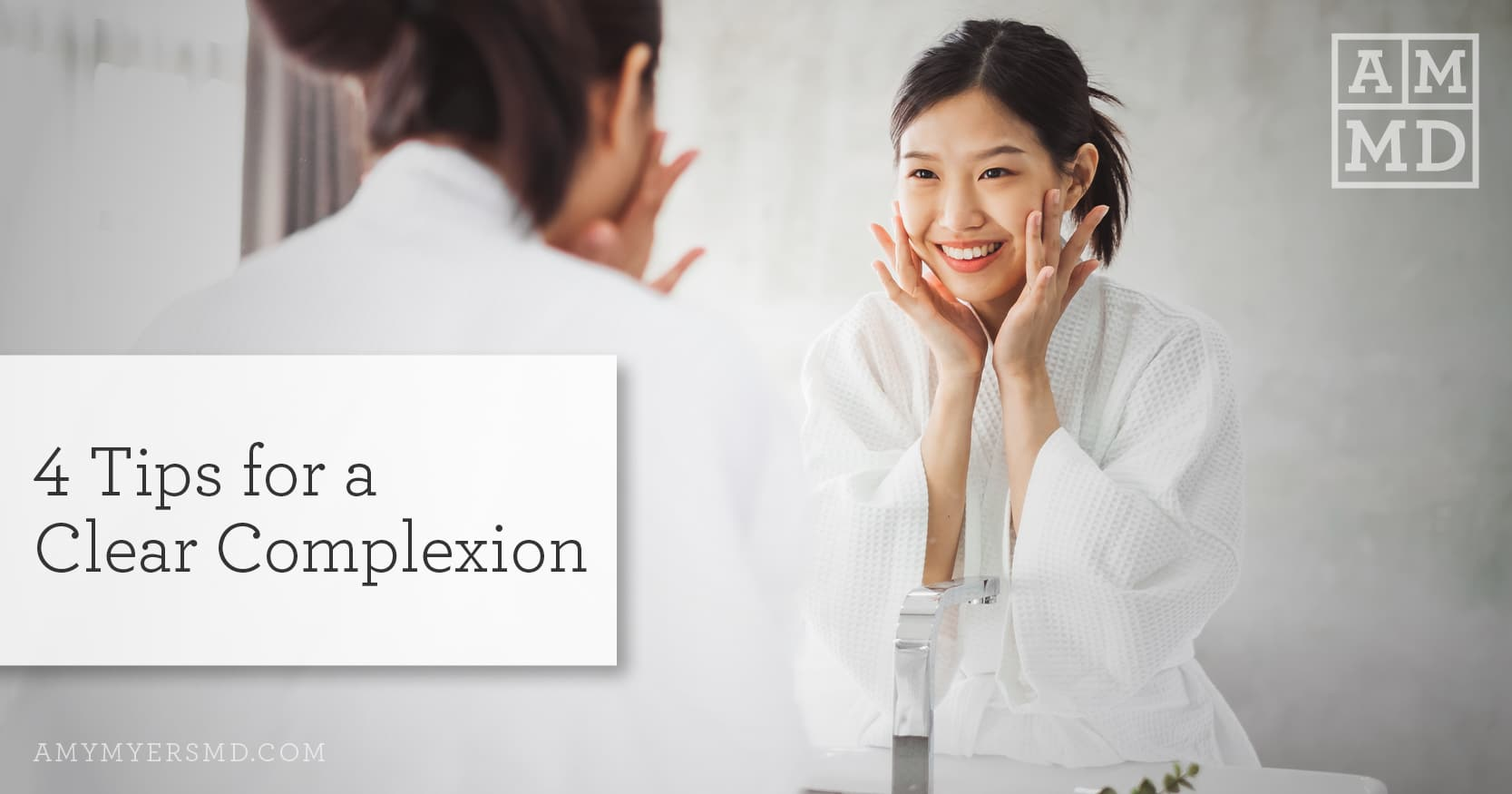 Tips for a Clear Complexion - Woman Smiling in a mirror - Featured image - Amy Myers MD