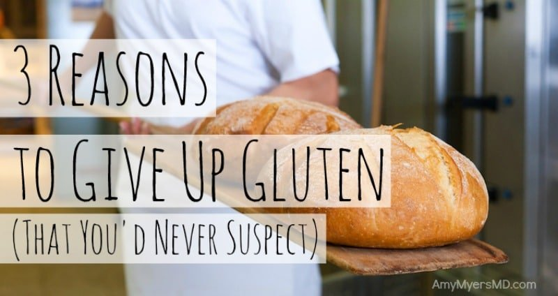 3 Reasons to Give Up Gluten (That You'd Never Suspect)