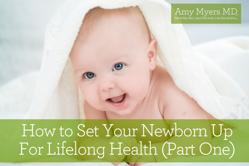 How to Set Your Newborn Up For Lifelong Health