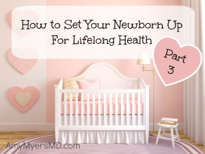 How to Set Your Newborn Up For Lifelong Health – A Toxin-Free Nursery (Part Three)