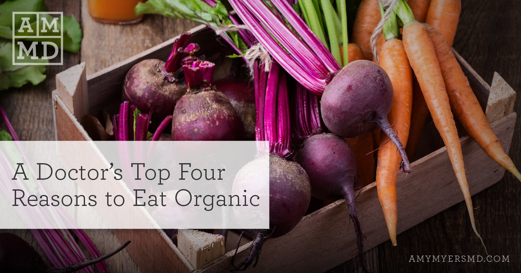 Top Four Reasons to Eat Organic - Amy Myers MD