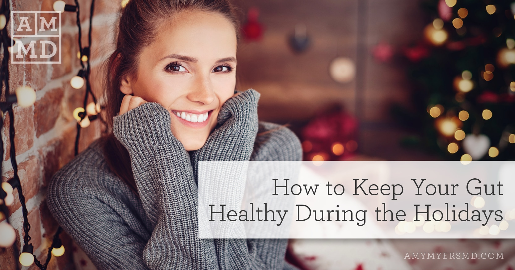 How to Keep Your Gut Healthy During the Holidays - Happy Woman - Featured Image - Amy Myers MD