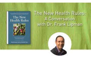 The New Health Rules: A Conversation with Dr. Frank Lipman
