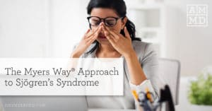 The Myers Way Approach to Sjögren's Syndrome