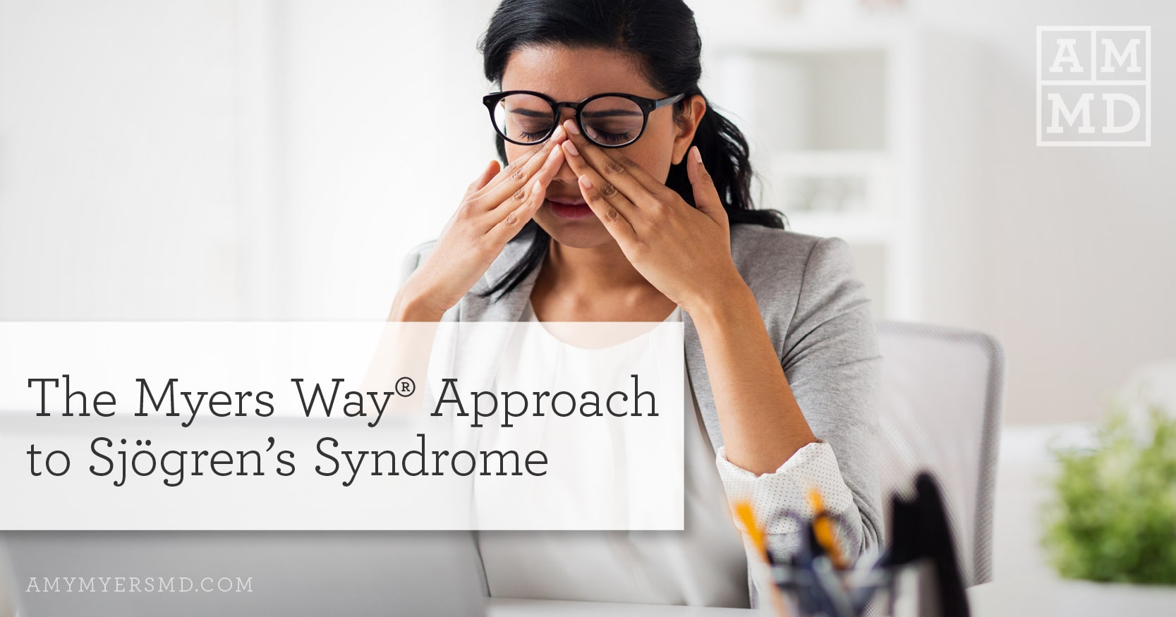 The Myers Way Approach to Sjögren's Syndrome - A Woman with Sinus Pain - Amy Myers MD