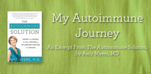 My Autoimmune Journey – An Excerpt from The Autoimmune Solution
