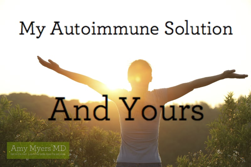 My Autoimmune Solution--and Yours