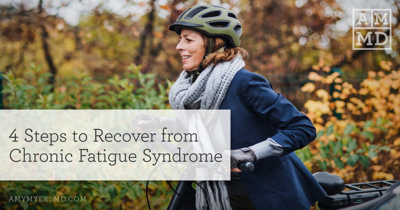 4 Steps to Recover from Chronic Fatigue Syndrome - Woman with a Bicycle - Featured Image - Amy Myers MD