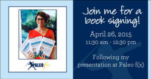 I will be signing copies of The Autoimmune Solution at Paleo f(x)