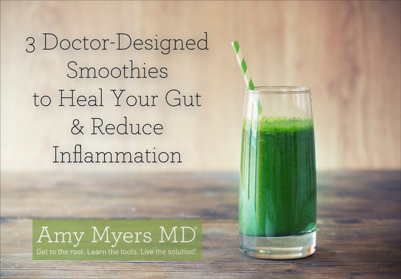 3 Doctor-Designed Smoothies to Heal Your Gut and Reduce Inflammation