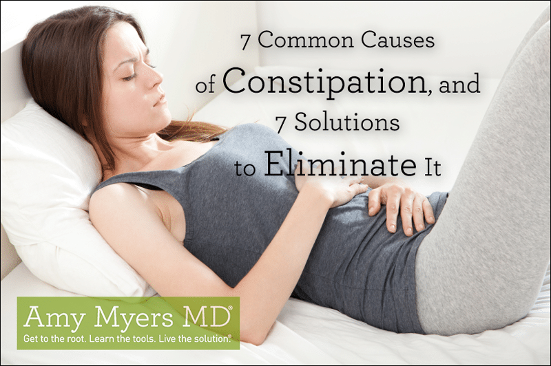 7 Common Causes of Constipation and 7 Solutions to Eliminate It