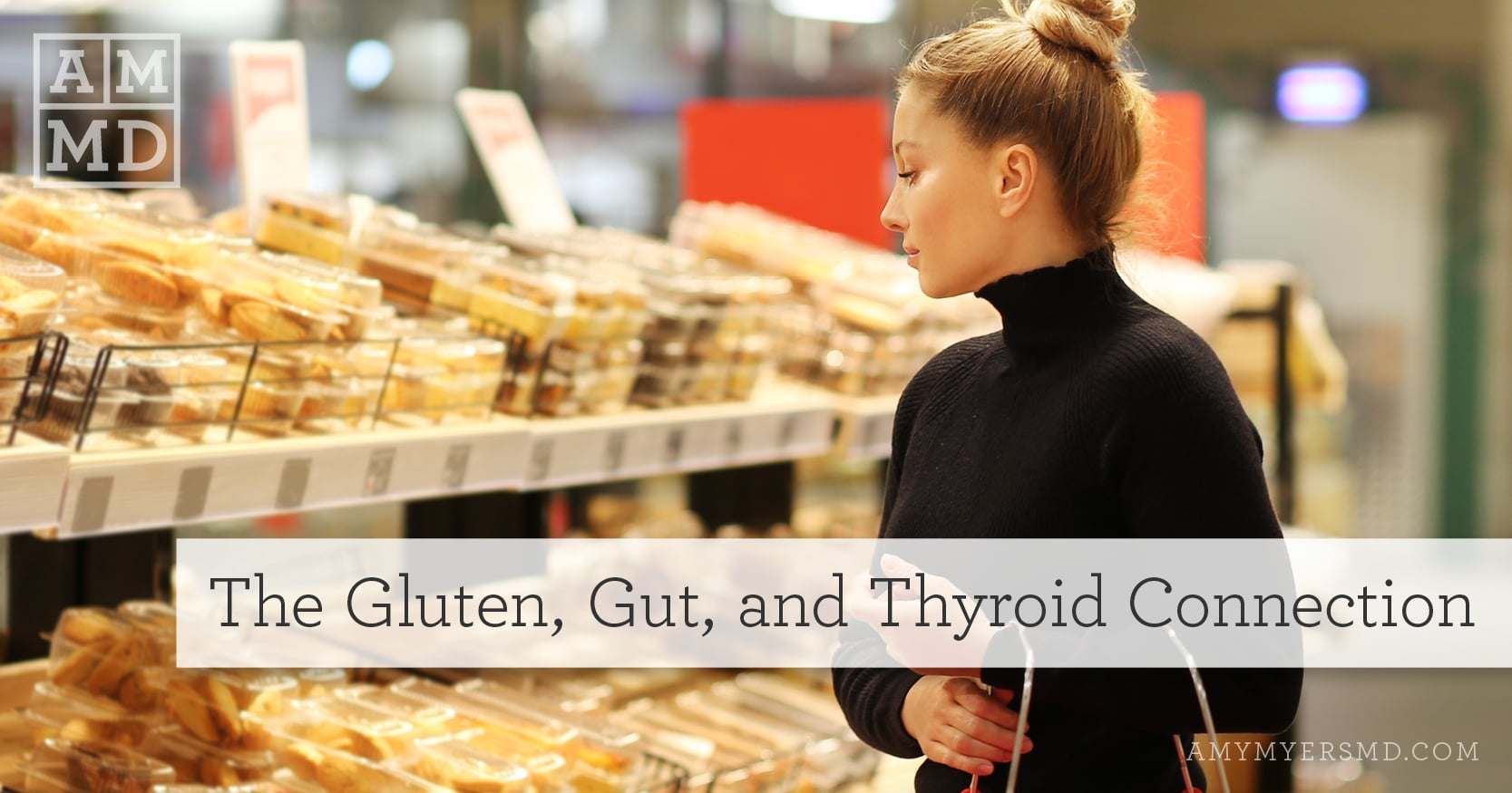 The Gluten, Gut, and Thyroid Connection - Woman Shopping - Featured Image - Amy Myers MD