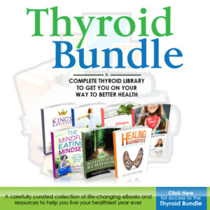 Learn About Thyroid Health with The Thyroid Bundle!