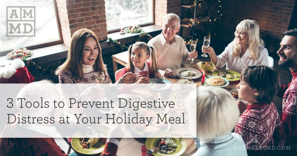 3 Tools to Prevent Digestive Distress at Your Holiday Meal!