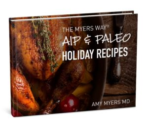 The Myers Way® AIP & PaleoHoliday Recipes - Promo Image - Amy Myers MD