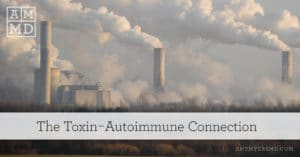 The Toxin-Autoimmune Connection