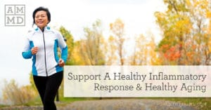 Support A Healthy Inflammatory Response & Healthy Aging
