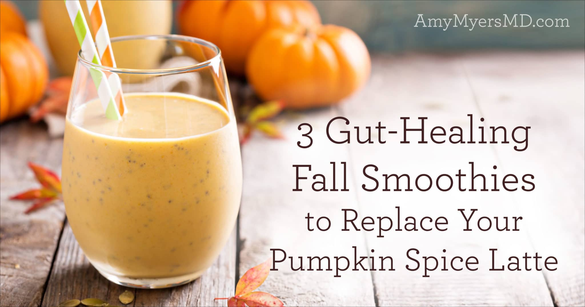 3 Gut Healing Fall Smoothies To Replace Your Pumpkin Spice