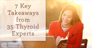7 Key Takeaways from 35 Thyroid Experts