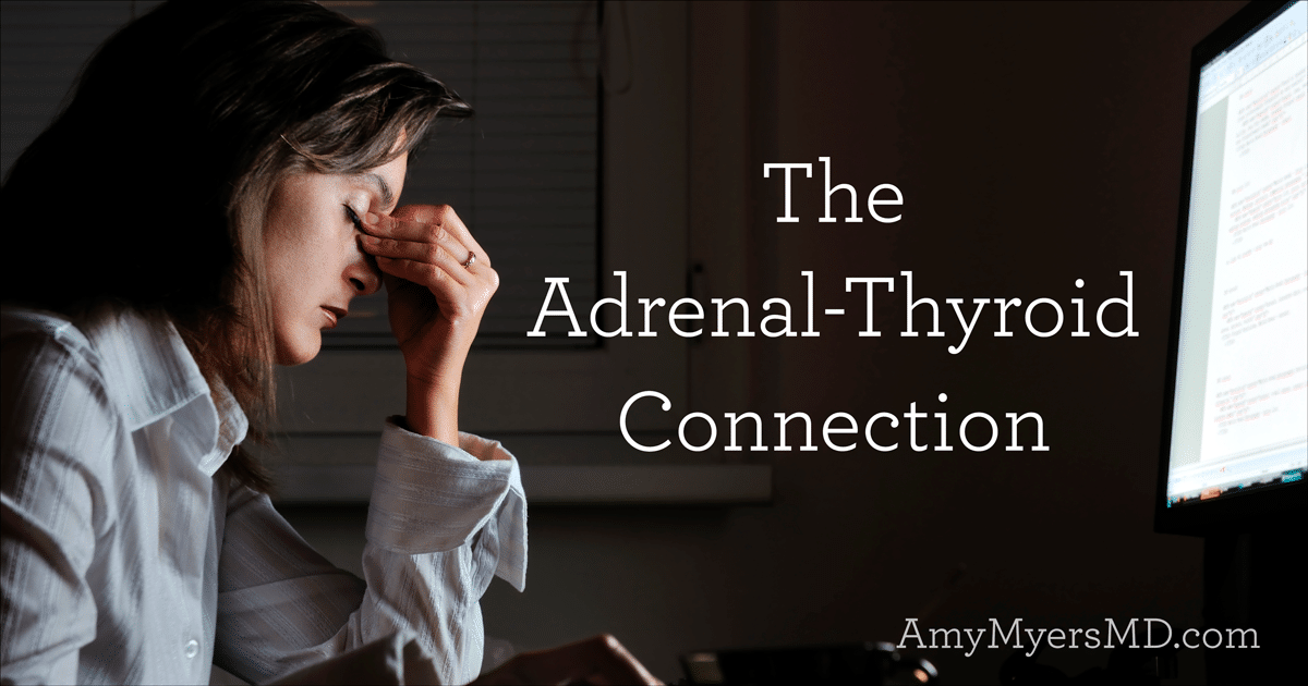The Adrenal-Thyroid Connection