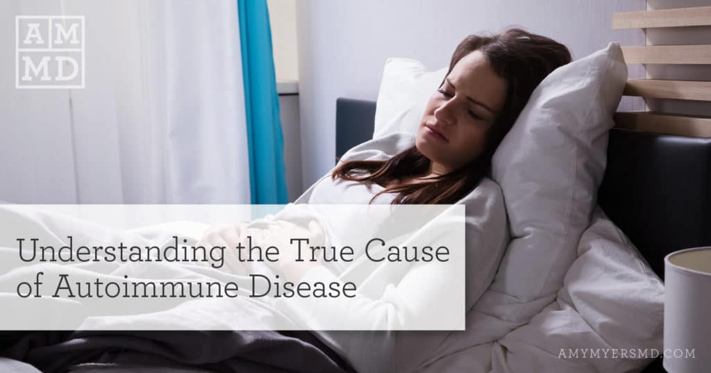 Understanding the True Cause of Autoimmune Disease