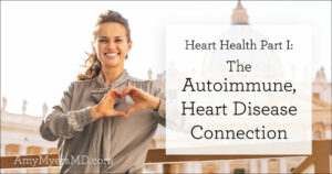 Part I: The Autoimmune-Heart Disease Connection