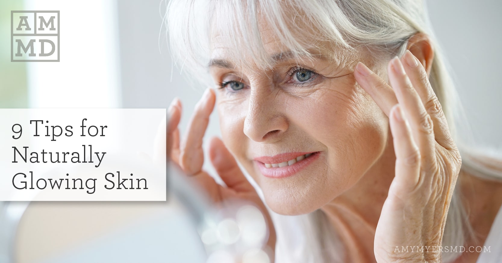 9 Tips for Naturally Glowing Skin - A Woman Applying Face Cream - Featured Image - Amy Myers MD