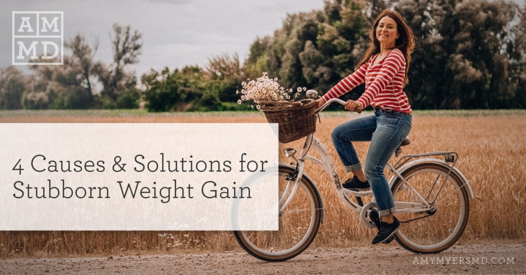 4 Causes & Solutions for Stubborn Weight Gain