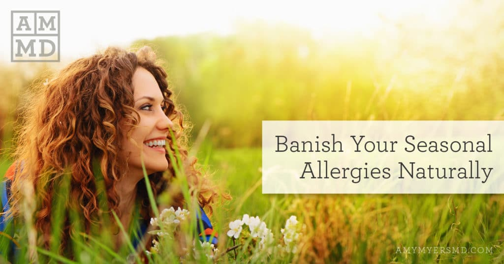 Banish Your Seasonal Allergies Naturally