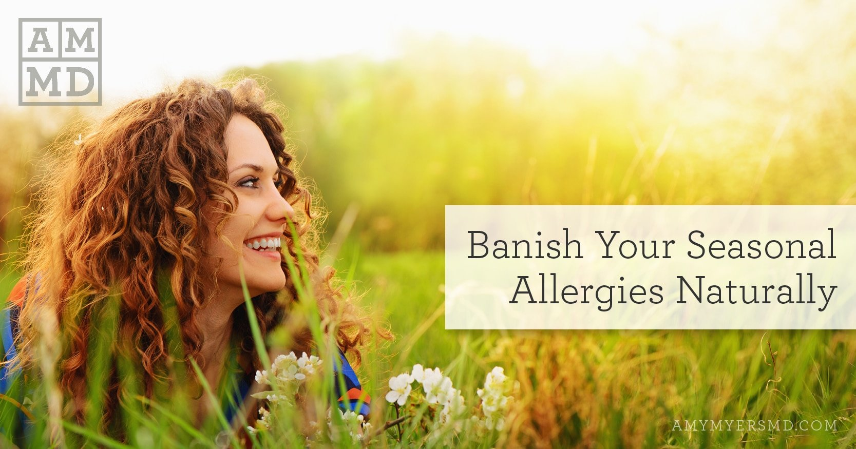 Treat Your Seasonal Allergies Naturally - A Woman Enjoying a Grassy Meadow - Featured Image - Amy Myers MD