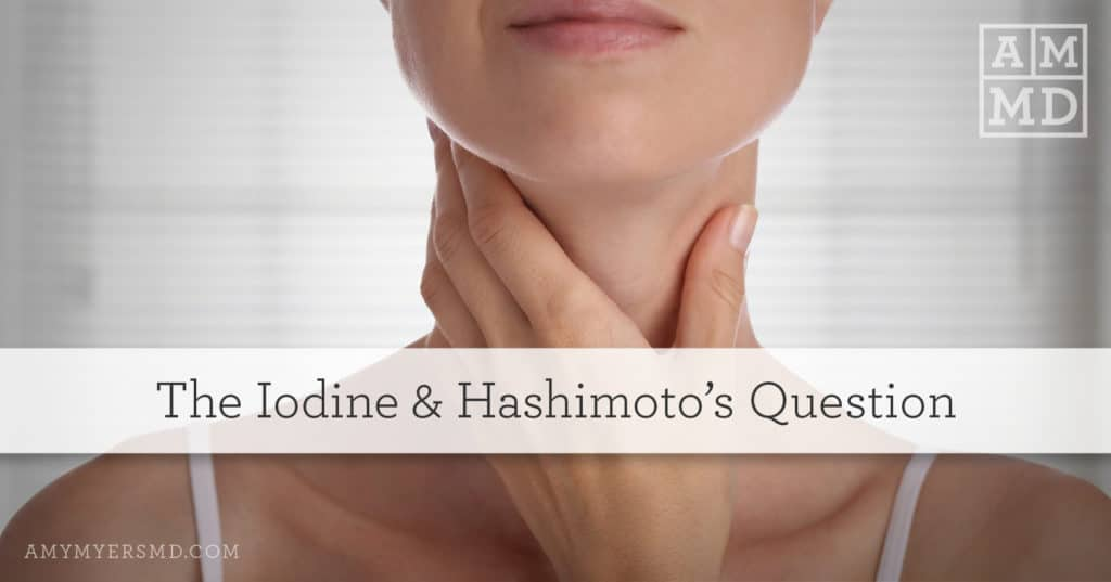 The Iodine & Hashimoto's Question