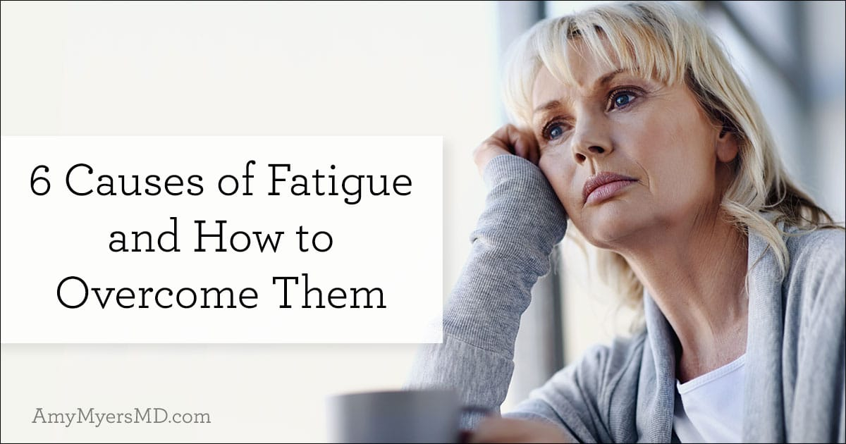 6 Causes of Fatigue