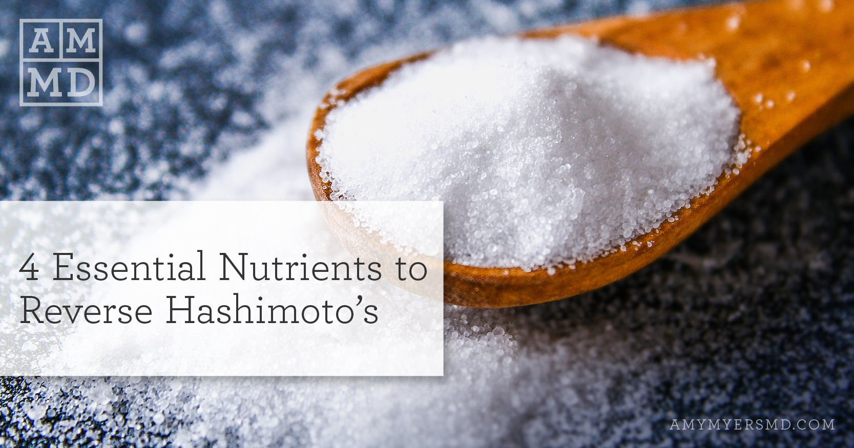 Essential Nutrients to Reverse Hashimoto's - Spoonful of Salt - Amy Myers MD
