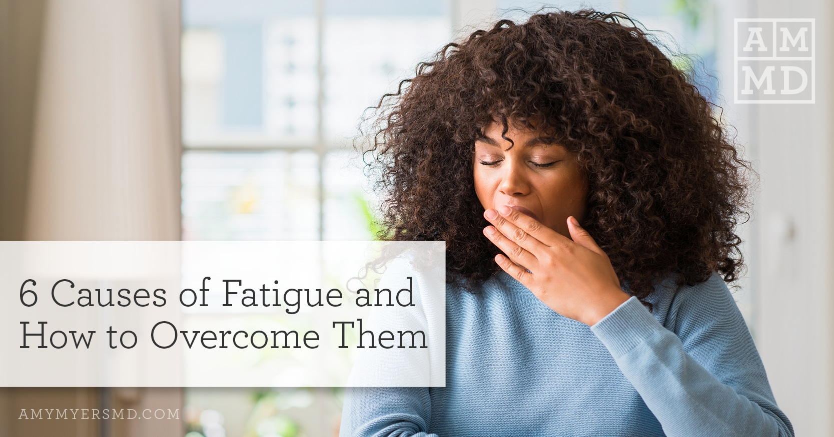 6 Causes of Fatigue and How to Overcome Them - A Woman Yawning - Featured Image - Amy Myers MD
