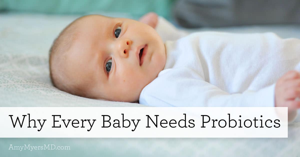 Why Every Baby Needs Probiotics - Featured Image - Amy Myers MD