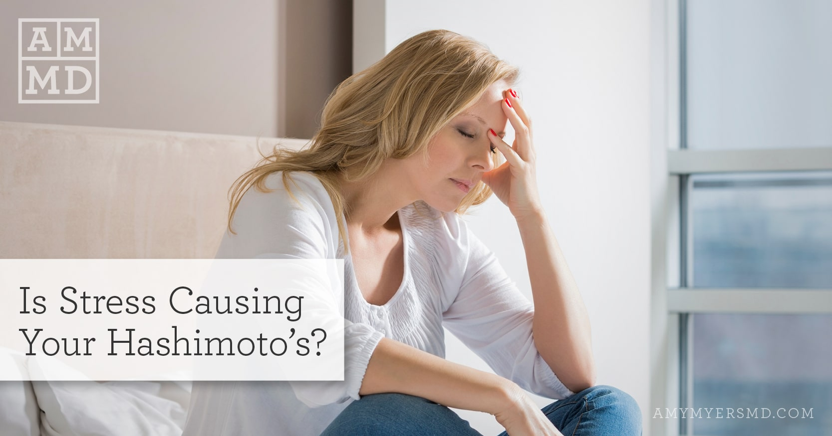 Is Stress Causing Your Hashimoto's - Woman Under Stress - Featured Image - Amy Myers MD